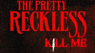 The Pretty Reckless - Kill Me | NEW SONG [HD]