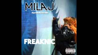 Mila J Ft. Future - Freaknic