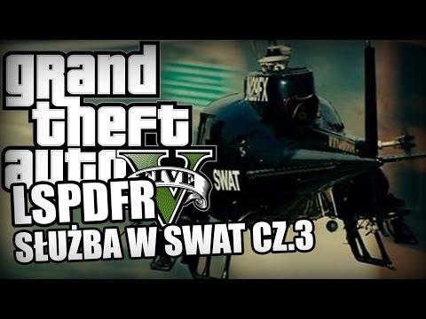 GTA 5: LSPDFR #48 - Służba w SWAT 3/3