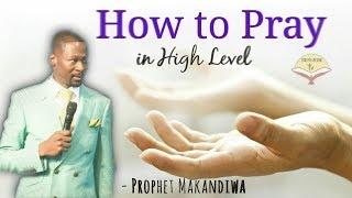 How To Pray in High Level   Prophet Emmanuel Makandiwa   Powerful Sermon   2018 HD