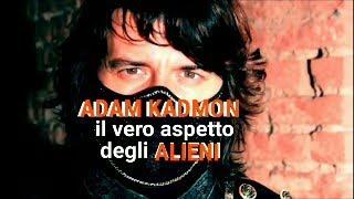 13 Adam Kadmon - il reale aspetto degli Alieni (teoria)