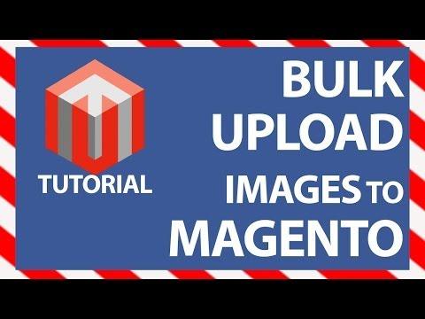Magento Bulk Image Upload/Import Tutorial
