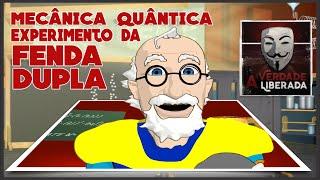 Mecânica Quântica  O experimento da fenda dupla!