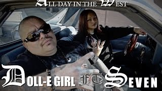 DoLL-E GirL DAY IN THE WEST Feat: Seven