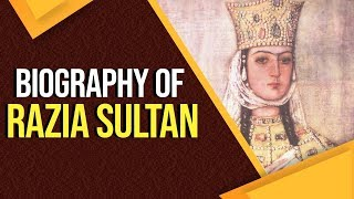 Biography of Razia Sultan, Know all about the 1st and only female ever to rule the Delhi Sultanate