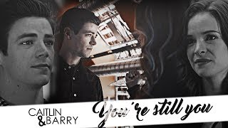 barry & caitlin | you're still you.