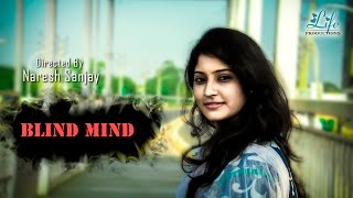 Blind Mind  || A Heart Touching Emotional Indian Short Film || by Naresh Sanjay