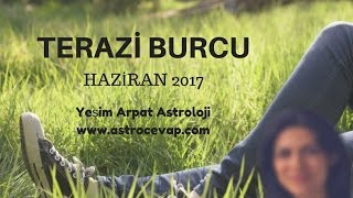 TERAZİ Burcu Haziran 2017 Astroloji