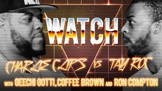 WATCH: CHARLIE CLIPS vs TAY ROC with GEECHI GOTTI, COFFEE BROWN and RON COMPTON