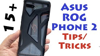 Asus ROG Phone 2 15+ Tips and Tricks