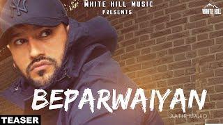 Beparwaiyan (Teaser) Aatif Majid   Releasing on 12th May   White Hill Music