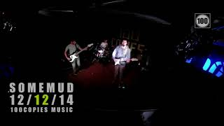 SOMEMUD LIVE @ 100COPIES MUSIC