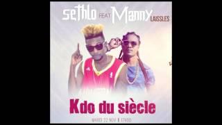 Sethlo ft Manny Laissles-Kdo du siècle