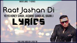 Raat Jashan Di | Lyrics | ZORAWAR | Yo Yo Honey Singh, Jasmine Sandlas, Baani J | Syco TM