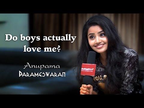 Do boys actually love me? :  Anupama Parameswaran || Premam girl exclusive interview