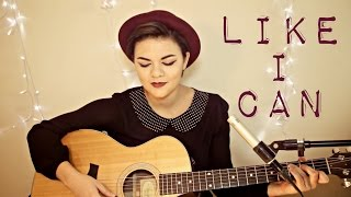 Like I Can - Sam Smith Cover