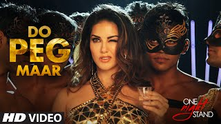 DO PEG MAAR Video Song | ONE NIGHT STAND | Sunny Leone | Neha Kakkar Tony Kakkar | T-Series