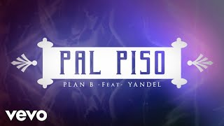 Plan B - Pa'l Piso ft. Yandel