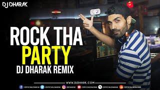 Rock Tha Party (Remix) - DJ Dharak Ft. Bombay Rockers