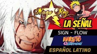LA SEÑAL - Español Latino - MAGO REY - Sign - Opening 6 N. Shippuden