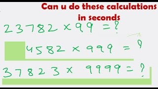 Check this awesome trick Multiplication by 9, 99, 999 with any number