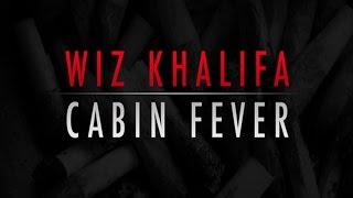 Wiz Khalifa - Cabin Fever (Full Mixtape)