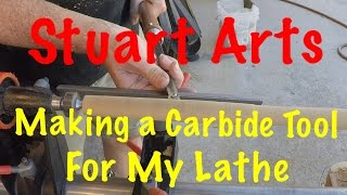 Making a Carbide Cutting Tool for My Wood Lathe - Stuart Arts Episode 56