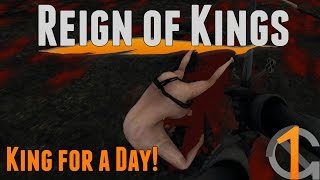 Reign of Kings - King for a Day!