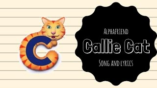 Callie Cat Alphafriend Song (with Lyrics
