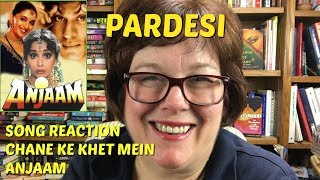Song Reaction Madhuri classic Chane Ke Khet Mein from Anjaam on Pardesi