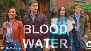 The Perfectionists / Blood//Water
