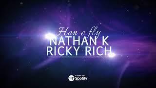 Nathan K x Ricky Rich - Hon e fly (Audio)