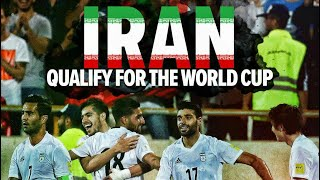 I. R. Iran | Road to Russia 2018 | Qualification to World Cup