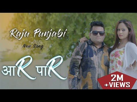 Xxx Mp4 Raju Punjabi AAR PAAR Full Video Andy Dahiya Richa New Haryanvi Songs Haryanavi 2018 3gp Sex