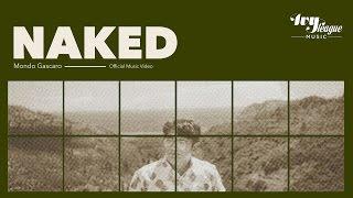 Mondo Gascaro - Naked (Official Music Video)
