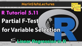 Variable Selection in Linear Regression Using Partial F-Test in R (Tutorial 5.11)