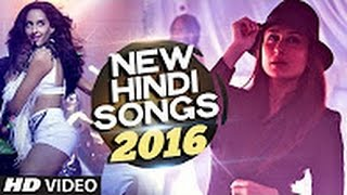 NEW HINDI SONGS 2016 Hit Collection   Latest BOLLYWOOD Songs   INDIAN SONGS VIDEO JUKEBOX