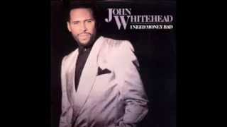 John Whitehead - I Need Money Bad