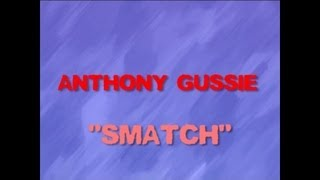 Anthony Gussie - Smatch