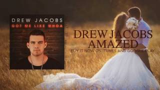 Drew Jacobs - Amazed (Lonestar Cover)