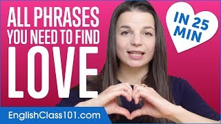 Learn English in 25 Minutes - ALL Phrases You Need to Find Love