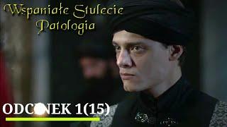 Wspaniałe Stulecie: Patologia | Odcinek 1(15) | +18