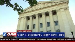 SCOTUS to Decide on Pres. Trump