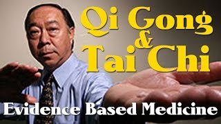 Qi Gong & Tai Chi - Evidence Based Medicine