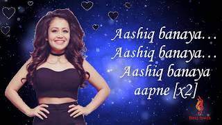 Aashiq Banaya Aapne lyrics Neha Kakkar