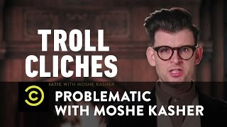Problematic with Moshe Kasher - Troll Cliches – Hall Pass