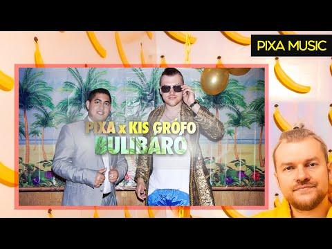 PIXA feat. Kis Grófo - BULIB�RÓ (Official Music Video)