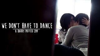 Harry Potter - We don't have to Dance CMV