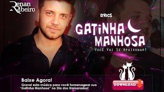 Renan Ribeiro - Gatinha Manhosa - Oficial (Lyrics)