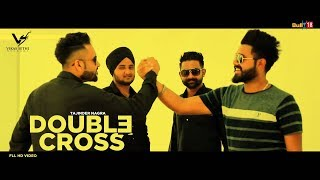 Double Cross - Full Video 2018 | Tajinder Nagra | Latest Punjabi Songs 2018 | VS Records